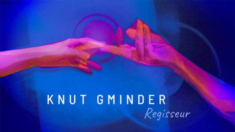 Knut Gminder Regisseur